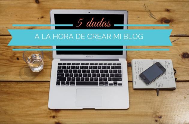 5-dudas-al-crear-mi-blog